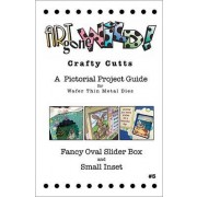 Crafty Cutts Project Guide #5 - Fancy Oval Slider Box & Small Inset, AM-SBSIIDEABK