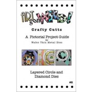 Crafty Cutts Project Guide #2 - Layered Circle and Diamond Dies, AM-LCDIADIEBK